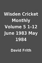 Wisden Cricket Monthly Volume 5 1-12 June…