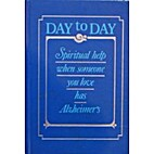 Day to day : spiritual help when someone you…