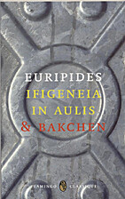 2 Plays: Bacchae / Iphigenia in Aulis by…