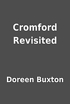 Cromford Revisited by Doreen Buxton
