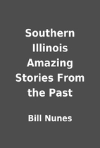 Southern Illinois Amazing Stories From the…