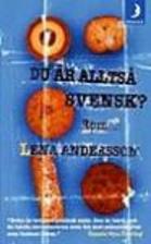 Du är alltså svensk? : roman by Lena…