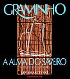 Graminho : a alma do saveiro = Soul of the…