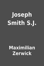 Joseph Smith S.J. by Maximilian Zerwick