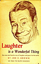Laughter is a wonderful thing by Joe E.…