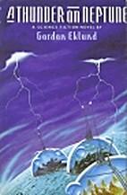 A Thunder on Neptune by Eklunk Gordon