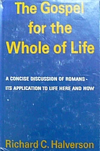The gospel for the whole of life: A concise…