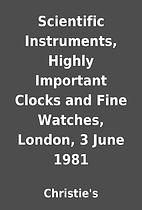 Scientific Instruments, Highly Important…