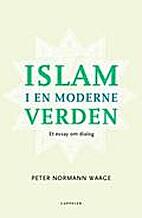 Islam i en moderne verden : et essay om…