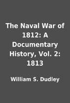 The Naval War of 1812: A Documentary…