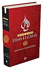 Kur'an'a Göre Esma-i Hüsna by Mustafa…