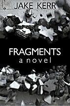 Fragments by Jack Kerr