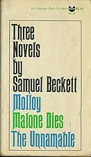 Three Novels: Molloy, Malone Dies, The…
