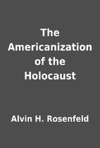 The Americanization of the Holocaust by…