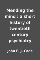 Mending the mind : a short history of…