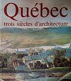 Québec, trois siècles d'architecture by…