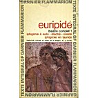 Théâtre complet 1 by Euripides