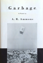 Garbage: A Poem by A. R. Ammons