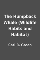 The Humpback Whale (Wildlife Habits and…