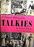 A Pictorial History of the Talkies by Blum D