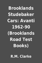 Brooklands Studebaker Cars: Avanti 1962-90…