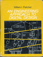 An Engineering Approach to Digital Design by…