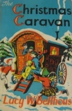 The Christmas Caravan by Lucy W. Bellhouse