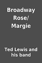 Broadway Rose/Margie by Ted Lewis and his…