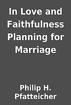In Love and Faithfulness Planning for…
