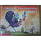The Biggest Thanksgiving Turkey by David…