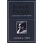 Boyd K. Packer: A Watchman on the Tower by…