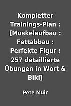 Kompletter Trainings-Plan : [Muskelaufbau :…