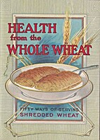 HEALTH from the WHOLE WHEAT: Fifty ways of…