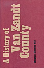 A HISTORY OF VAN ZANDT COUNTY (Texas) by…
