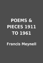 POEMS & PIECES 1911 TO 1961 by Francis…