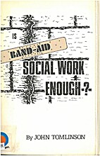 Is Band-Aid Social Work Enough? by John…
