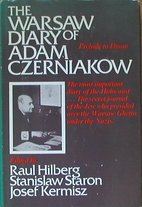 The Warsaw Diary of Adam Czerniakow: Prelude…
