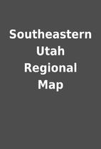 Southeastern Utah Regional Map