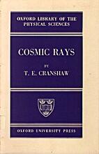 Cosmic Rays by T. E. Cranshaw