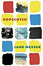 Hopscotch : a novel by Jane Messer