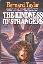Kindness of Strangers by Bernard Taylor