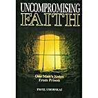Uncompromising Faith: One Man's Notes…