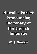 Nuttall's Pocket Pronouncing Dicitonary of…