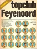 Topclub Feyenoord : jaarboek by Phida Wolff