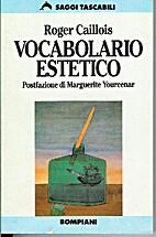 Vocabolario estetico. by Roger Caillois