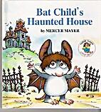 Bat Child's Haunted House (Mercer…
