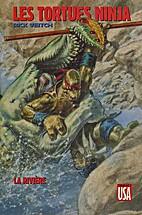 Les Tortues Ninja, HS2: La rivière by Rick…