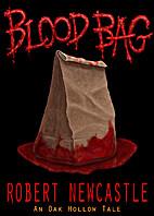 Blood Bag: An Oak Hollow Tale by Robert…