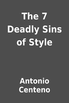 The 7 Deadly Sins of Style by Antonio…