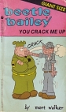 Beetle Bailey: You Crack Me Up! by Mort…